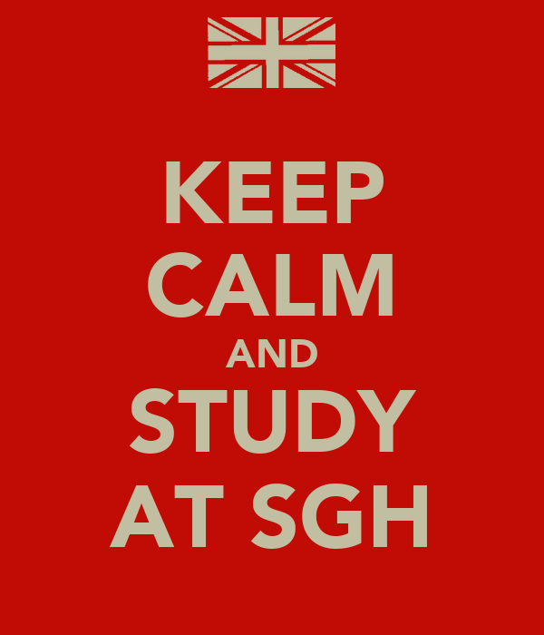 KEEP CALM AND STUDY AT SGH