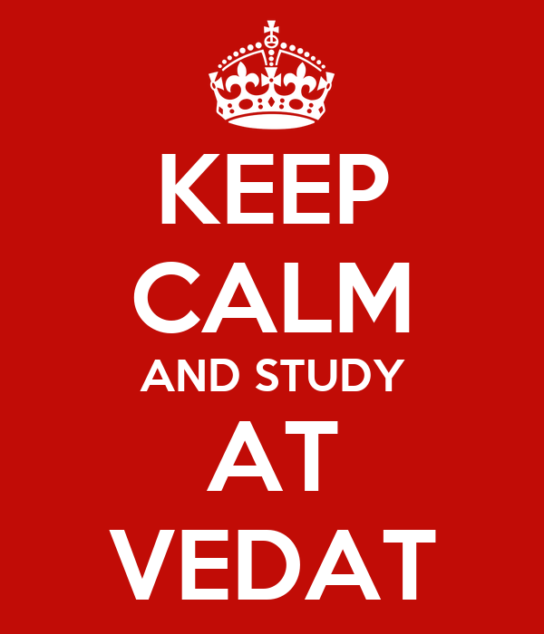 KEEP CALM AND STUDY AT VEDAT
