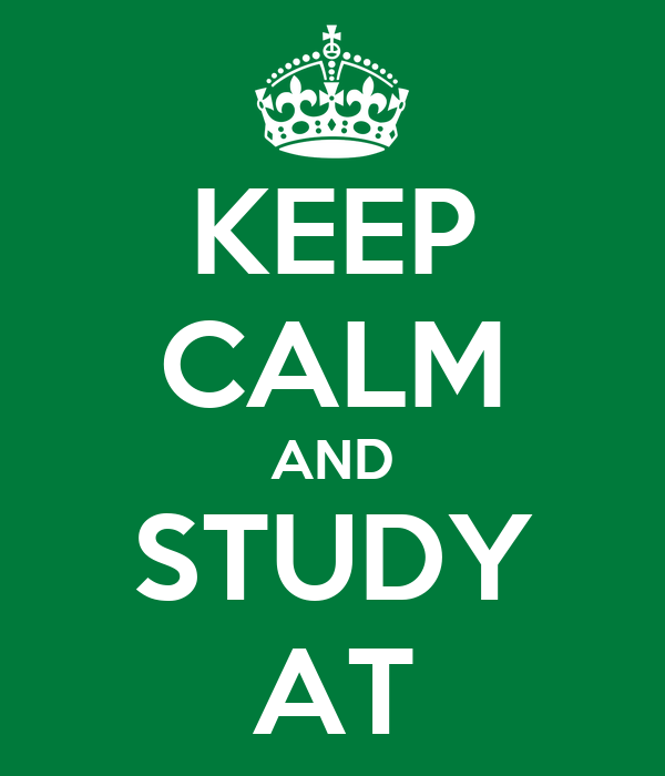 KEEP CALM AND STUDY AT
