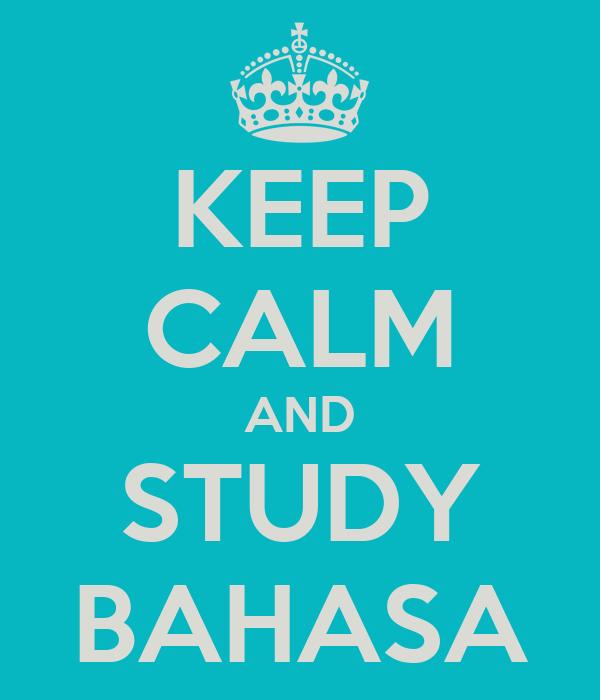 KEEP CALM AND STUDY BAHASA