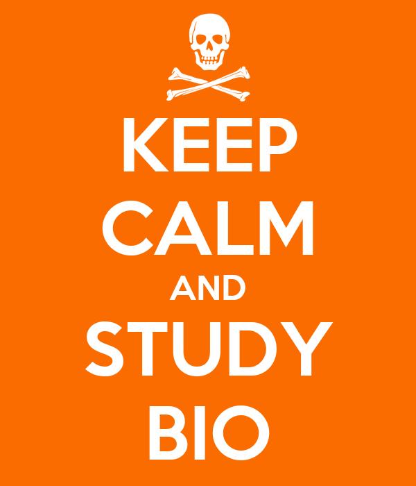 KEEP CALM AND STUDY BIO