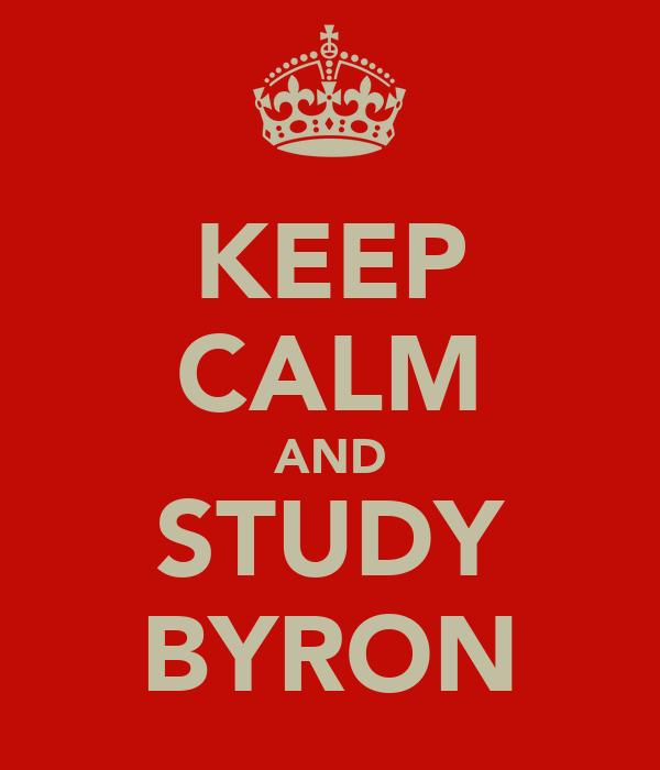 KEEP CALM AND STUDY BYRON