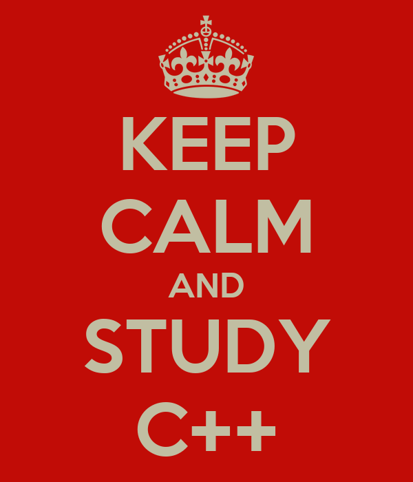 KEEP CALM AND STUDY C++