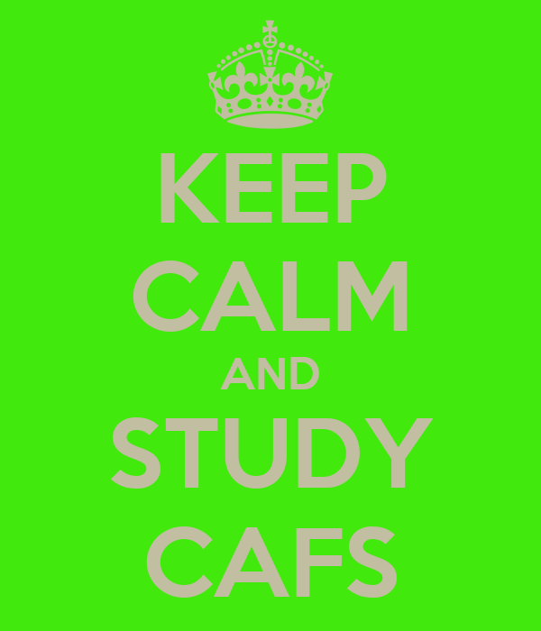 KEEP CALM AND STUDY CAFS