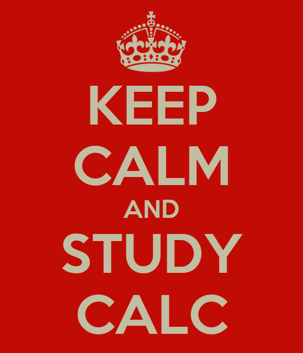 KEEP CALM AND STUDY CALC