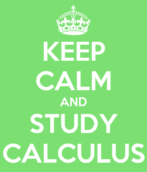 KEEP CALM AND STUDY CALCULUS