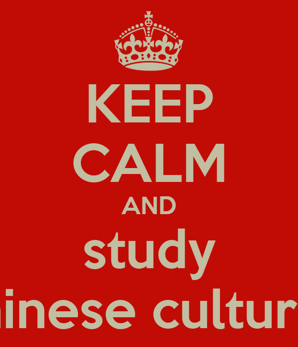 KEEP CALM AND study chinese cultures