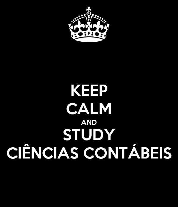 KEEP CALM AND STUDY CIÊNCIAS CONTÁBEIS
