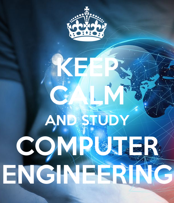 KEEP CALM AND STUDY COMPUTER ENGINEERING