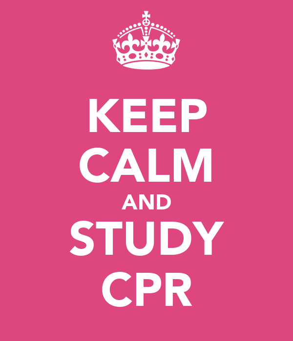 KEEP CALM AND STUDY CPR