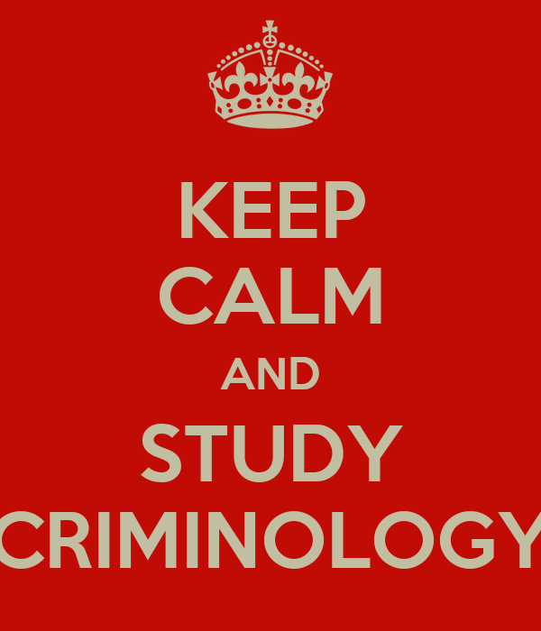 KEEP CALM AND STUDY CRIMINOLOGY