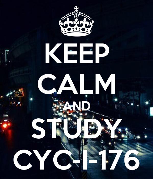 KEEP CALM AND STUDY CYC-I-176