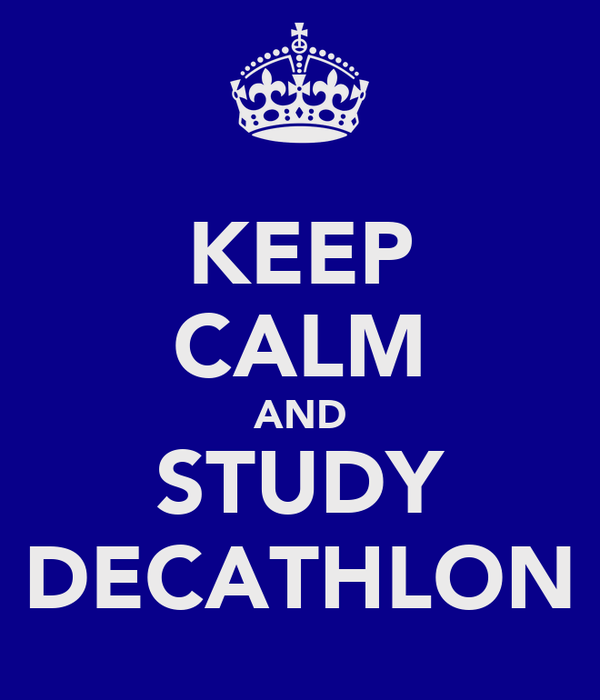 KEEP CALM AND STUDY DECATHLON