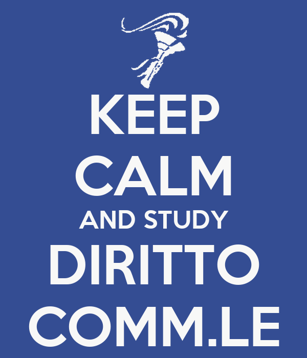 KEEP CALM AND STUDY DIRITTO COMM.LE
