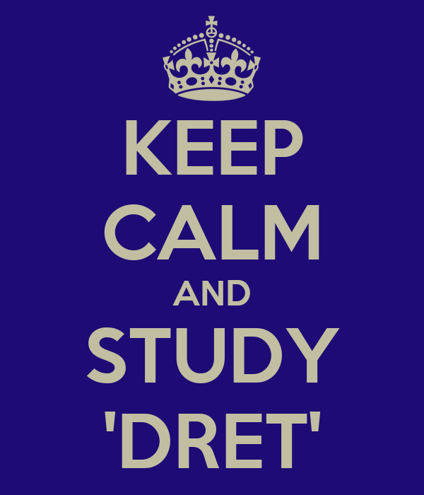 KEEP CALM AND STUDY 'DRET'