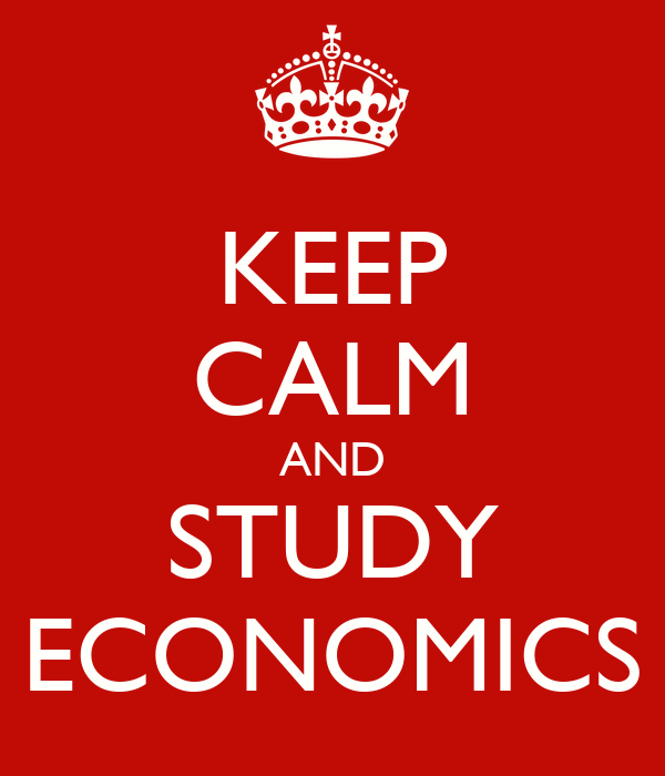 KEEP CALM AND STUDY ECONOMICS