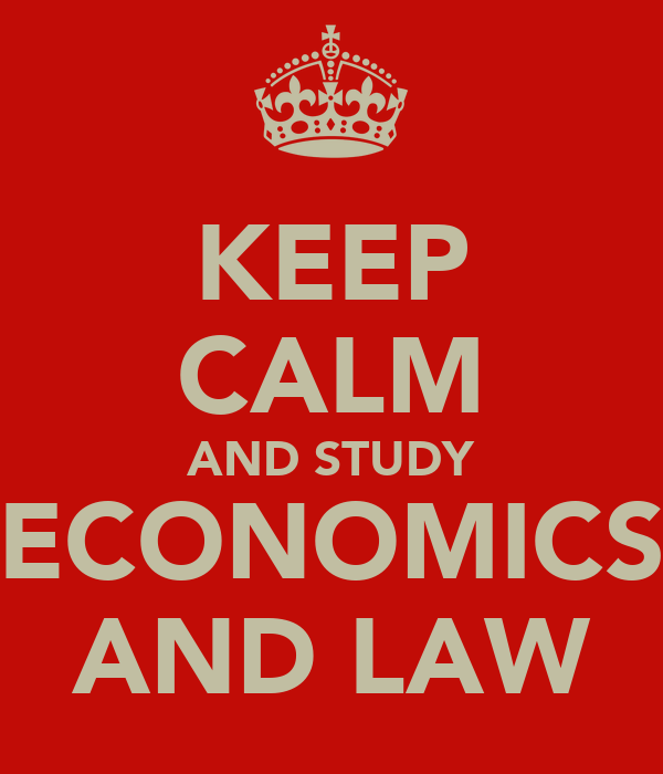 KEEP CALM AND STUDY ECONOMICS AND LAW