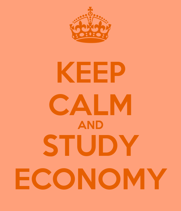 KEEP CALM AND STUDY ECONOMY