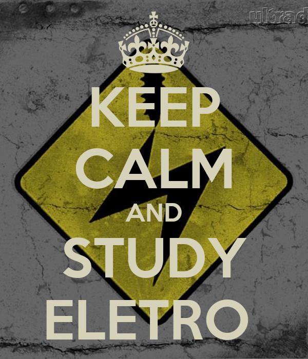 KEEP CALM AND STUDY ELETRO