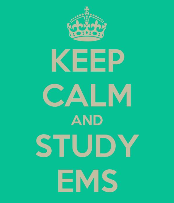 KEEP CALM AND STUDY EMS