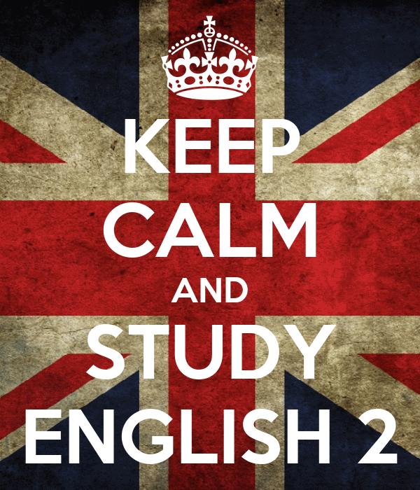 KEEP CALM AND STUDY ENGLISH 2