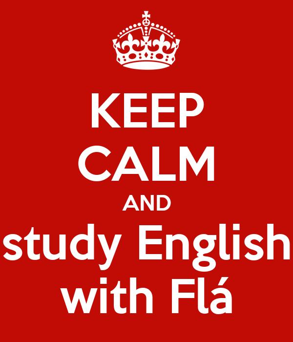 KEEP CALM AND study English with Flá