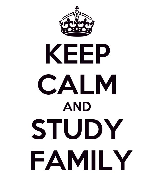 KEEP CALM AND STUDY   FAMILY