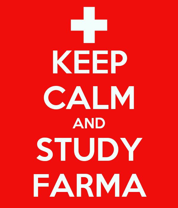 KEEP CALM AND STUDY FARMA