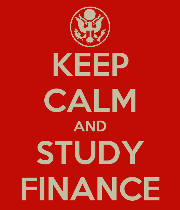 KEEP CALM AND STUDY FINANCE