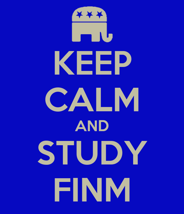 KEEP CALM AND STUDY FINM