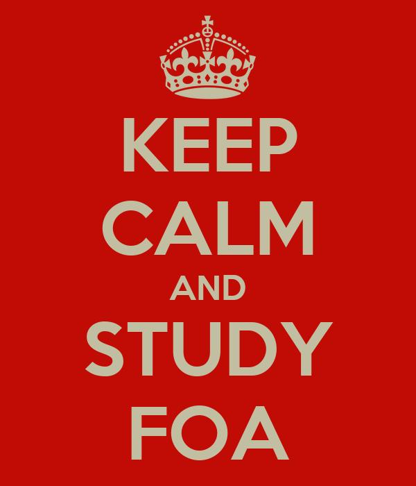 KEEP CALM AND STUDY FOA