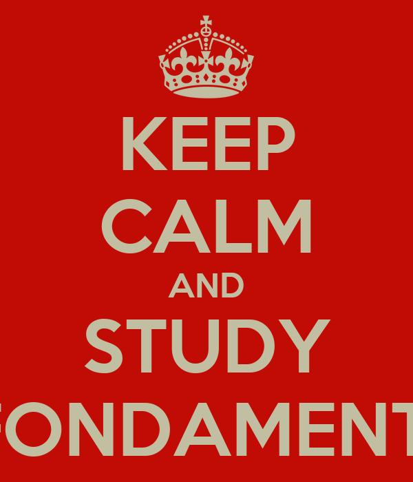KEEP CALM AND STUDY FONDAMENTI