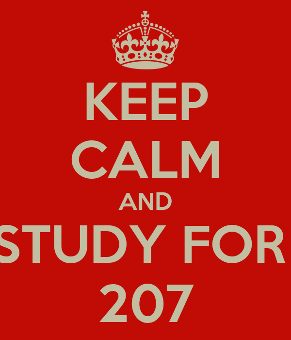 KEEP CALM AND STUDY FOR  207