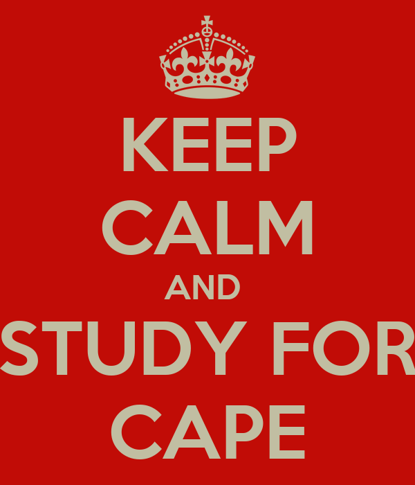 KEEP CALM AND  STUDY FOR CAPE
