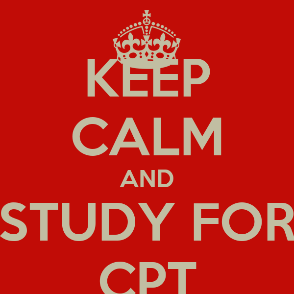 KEEP CALM AND STUDY FOR CPT