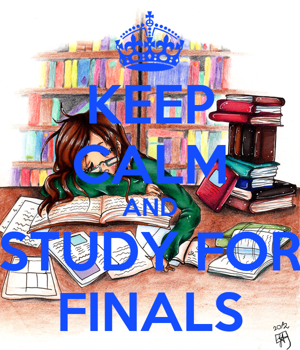 KEEP CALM AND STUDY FOR FINALS