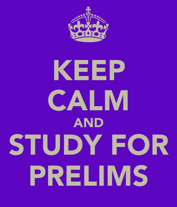 KEEP CALM AND STUDY FOR PRELIMS