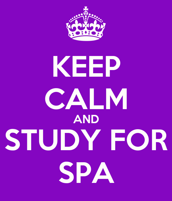 KEEP CALM AND STUDY FOR SPA