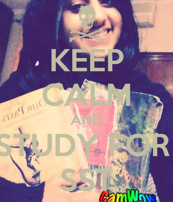KEEP CALM AND STUDY FOR  SST