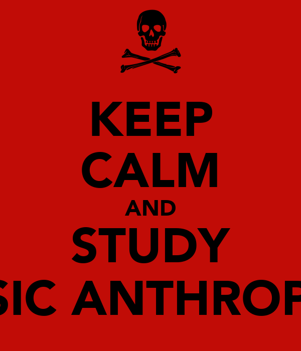 KEEP CALM AND STUDY FORENSIC ANTHROPOLOGY