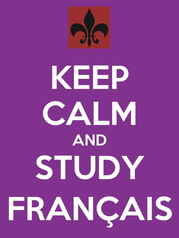 KEEP CALM AND STUDY FRANÇAIS