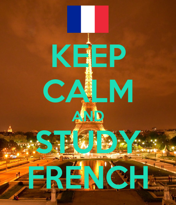 KEEP CALM AND STUDY FRENCH