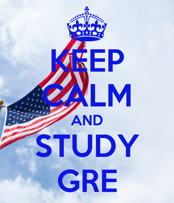 KEEP CALM AND STUDY GRE