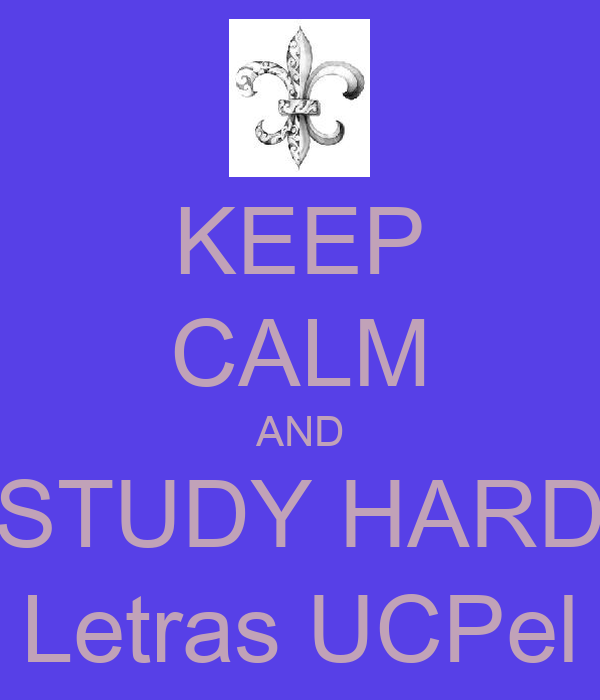 KEEP CALM AND STUDY HARD Letras UCPel