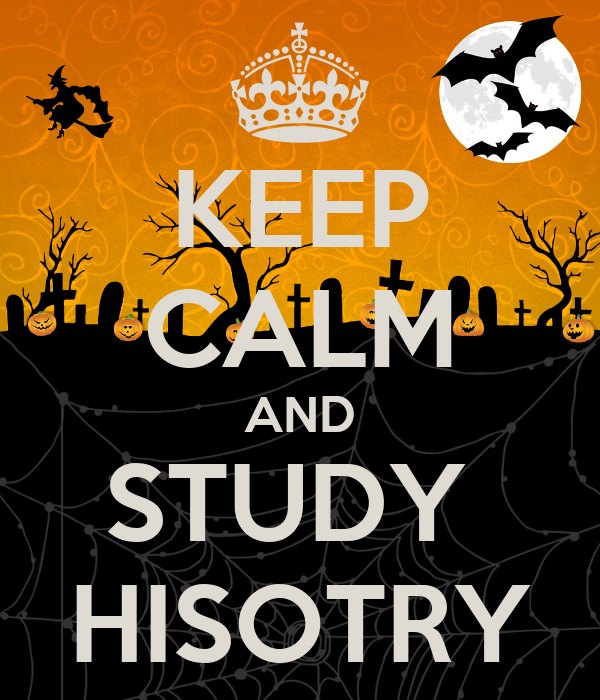 KEEP CALM AND STUDY  HISOTRY