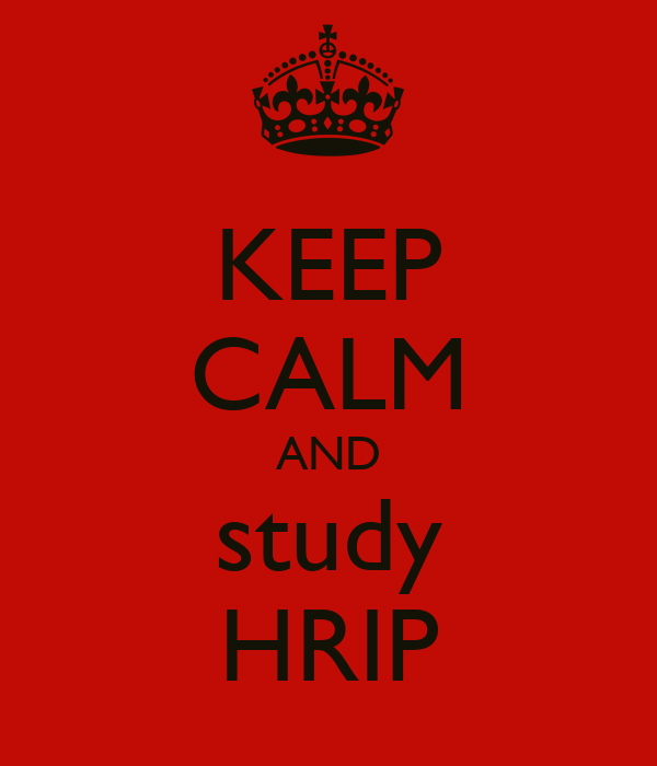 KEEP CALM AND study HRIP
