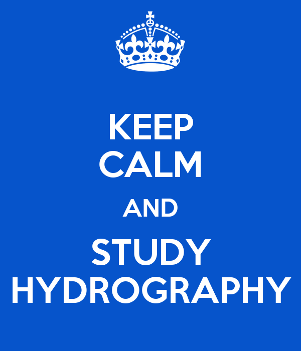 KEEP CALM AND STUDY HYDROGRAPHY