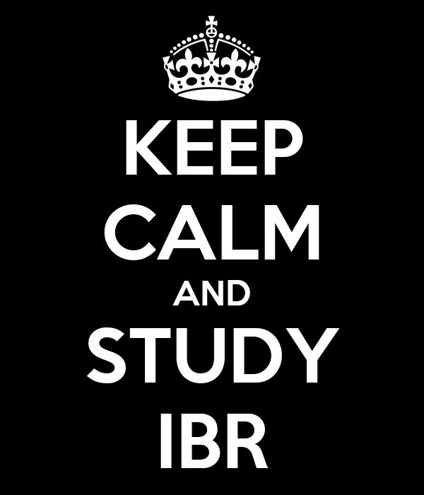 KEEP CALM AND STUDY IBR