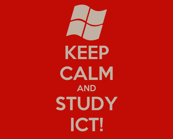 KEEP CALM AND STUDY ICT!