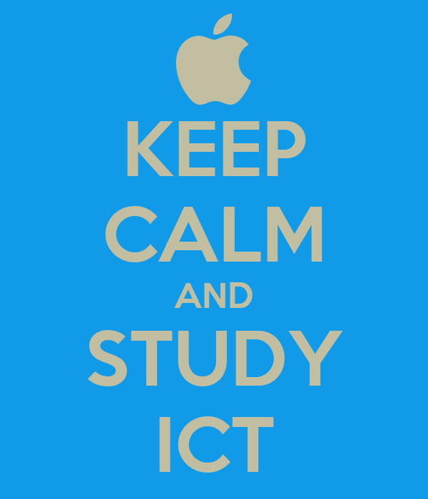 KEEP CALM AND STUDY ICT